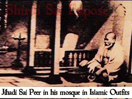 Jihadi sai baba in shirdi mosque